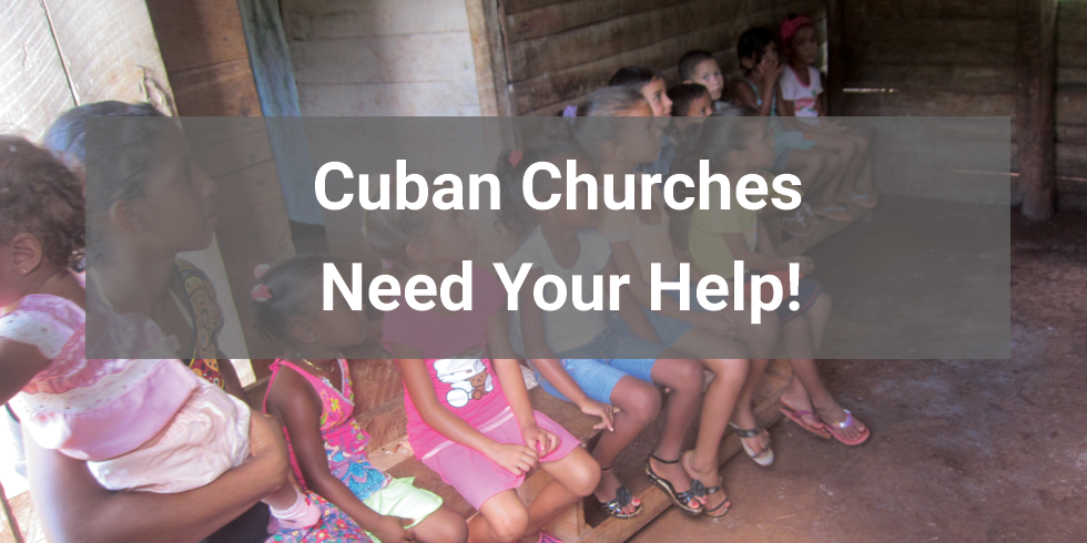 Supplying the Basic Needs of Christian Churches in Cuba